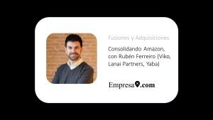 Consolidando Amazon, con Rubén Ferreiro (Viko, Lanai Partners, Yaba)
