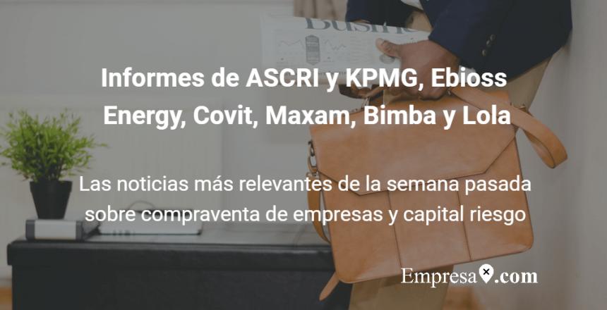 Empresax.com ASCRI KPMG Maxam Bimba y Lola Ebioss Covit