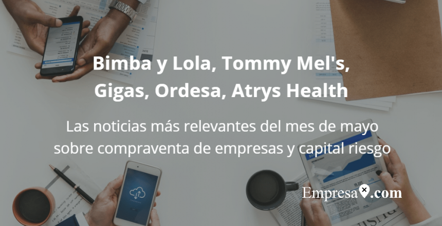 Empresax.com Permira Bimba y Lola Tommy Mels Abac Gigas Atrys Ordesa