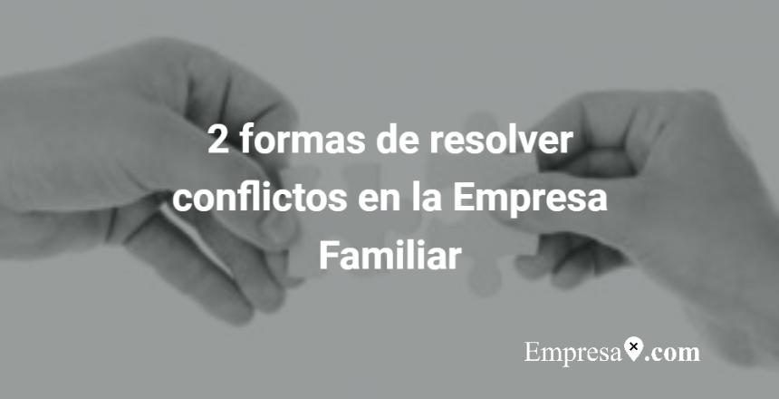 Empresax.com Resolucion Conflictos Empresa Familiar
