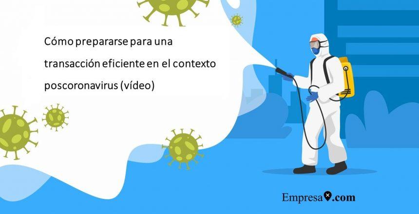 Cómo prepararse para una transacción eficiente en el contexto poscoronavirus Las fusiones y adquisiciones (M&A) después del Covid-19