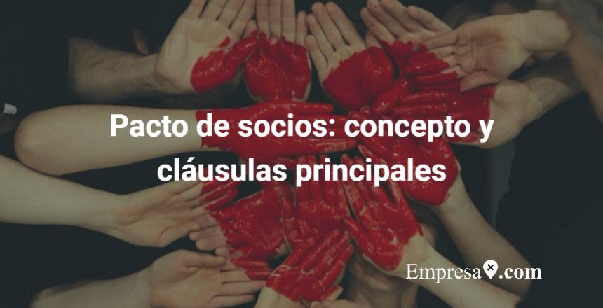Pacto de socios_concepto y cláusulas principales