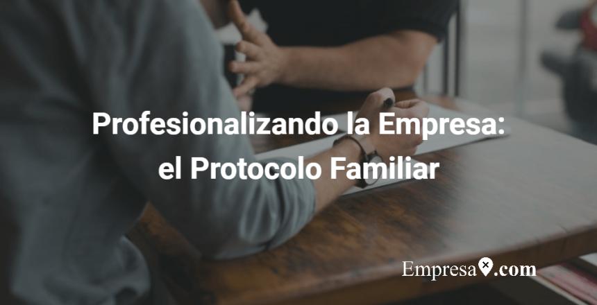 Profesionalizar empresa protocolo familiar