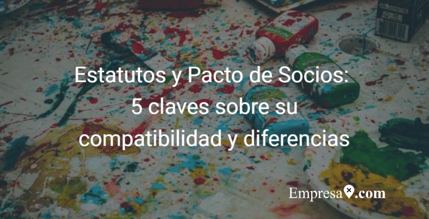 Estatutos sociales y pacto de socios claves y diferencias