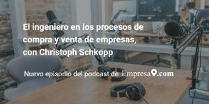 El ingeniero en los procesos de compra y venta de empresas, con Christoph Sckopp
